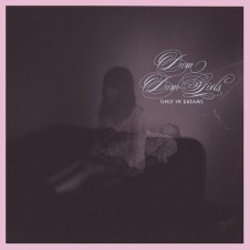 Dum Dum Girls: Only in Dreams