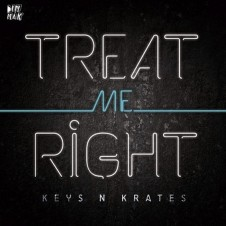 "Keys N Krates ""Treat Me Right"""